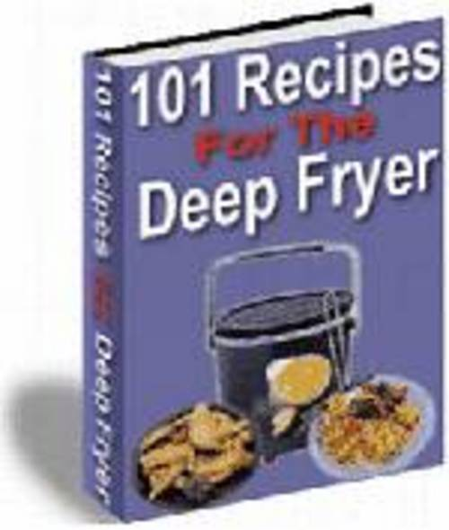 Product picture 101 Recipes For the Deep Fryer ebook