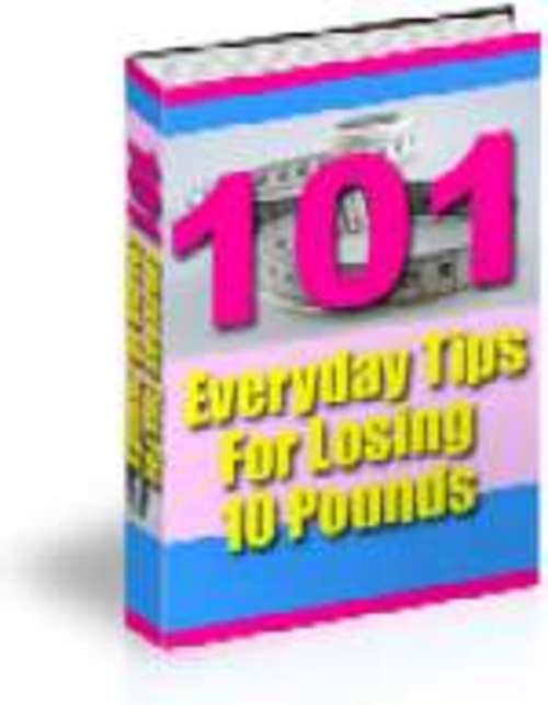 Product picture 101 Every day diet tips for losing 10 pounds